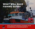 What will make fishing safer. Our survey results